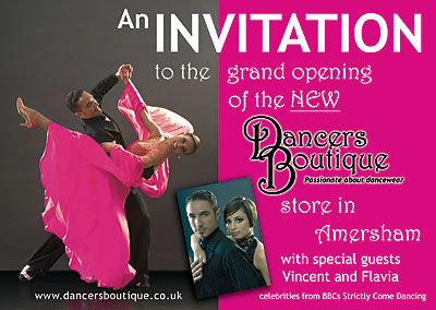 Invitation to our grand opening of the rejuvanted Dancers Boutique in 2009 featuring guests Vincent and Flavia, who became nationwide stars from being on BBC's Strictly Come Dancing.